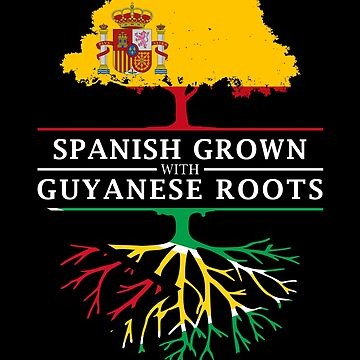 Spanish Grown with Guyanese Roots by ockshirts