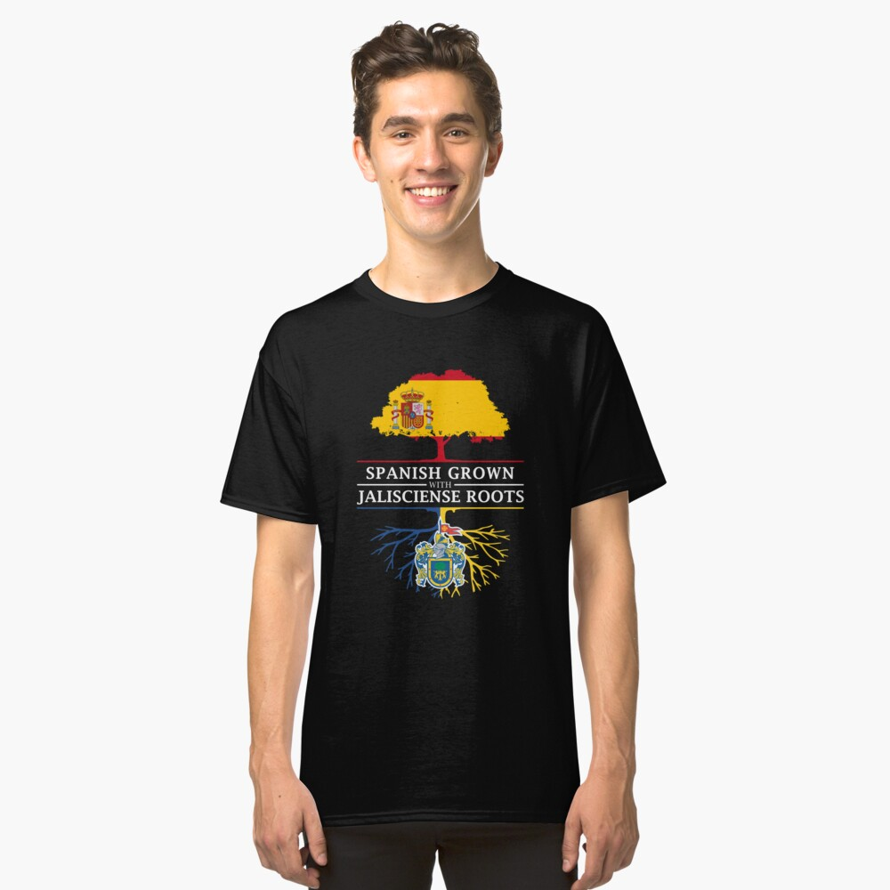 Spanish Grown with Jalisciense Roots Classic T-Shirt Front