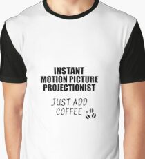 Motion Picture Projectionist Instant Just Add Coffee Funny Gift Idea for Coworker Present Workplace Joke Office Grafik T-Shirt