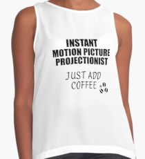 Motion Picture Projectionist Instant Just Add Coffee Funny Gift Idea for Coworker Present Workplace Joke Office Ärmelloses Top