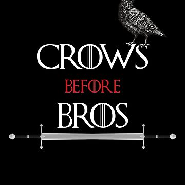 Crows Before Bros by itsmwaura