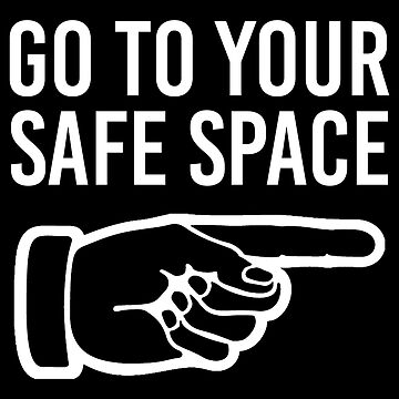 Go To Your Safe Space (White) by MillSociety