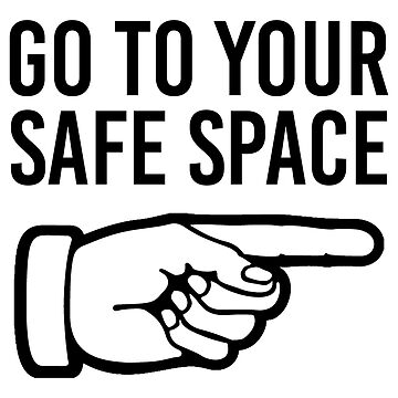 Go To Your Safe Space (Black) by MillSociety
