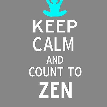 Yoga gift Keep Calm count to Zen by LGamble12345