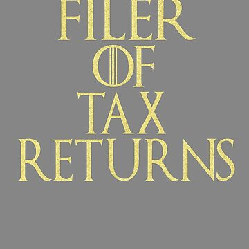 filer of taxes parody of GOT for a CPA by LGamble12345