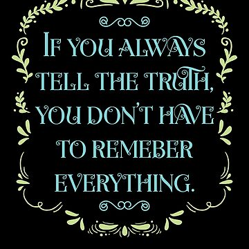 'Always tell the truth' Tell The Truth Day  by leyogi