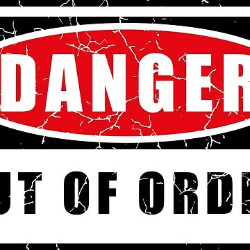 Danger, out of order by JC-Frost