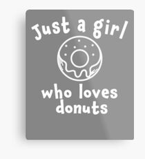 Cute Just a girl who loves donuts design Metal Print