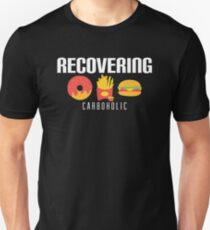 Cute & Funny Recovering Carboholic Carb Dieting Unisex T-Shirt