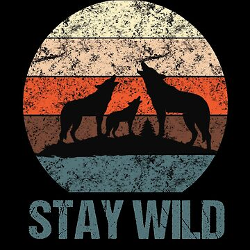 Stay Wild Vintage Sunset Wolves Howling Distressed by LarkDesigns
