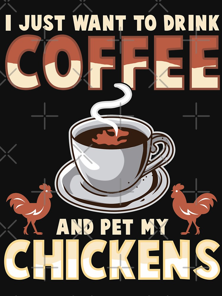 Drink Coffee and Pet Chickens by frittata