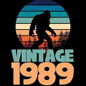 30th Birthday Bigfoot Funny Design - Vintage 1989 by kudostees