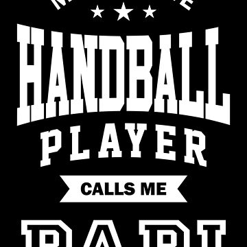 My favorite Handball Player Calls Me Papi by cidolopez