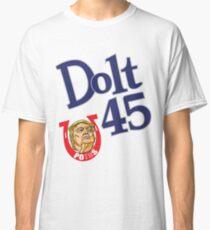 Dolt 45 Classic T-Shirt