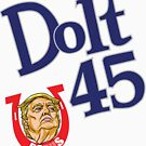 Dolt 45 by stoopiditees