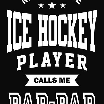 My favorite Ice Hockey Player Calls Me Pap Pap by cidolopez