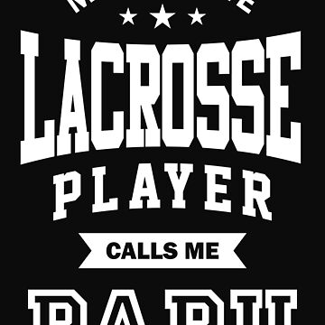 My favorite Lacrosse Player Calls Me Papu by cidolopez