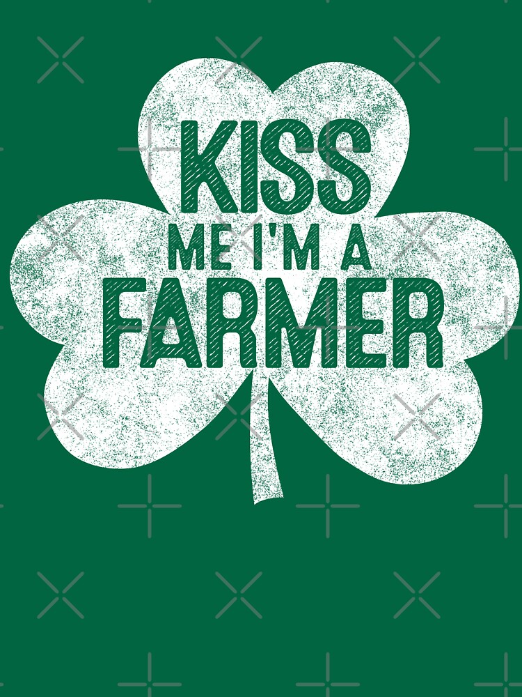Kiss Me I'm A Farmer - St Patrick's Day Gift Shirt by EcoKeeps