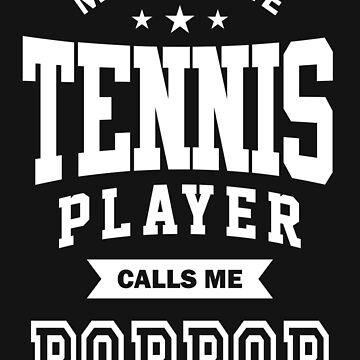 My favorite Tennis Player Calls Me Pop Pop by cidolopez