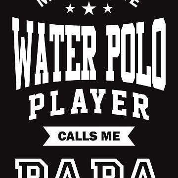 My favorite Water Polo Player Calls Me Papa by cidolopez