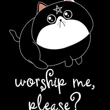 Worship Me Please by Basti09