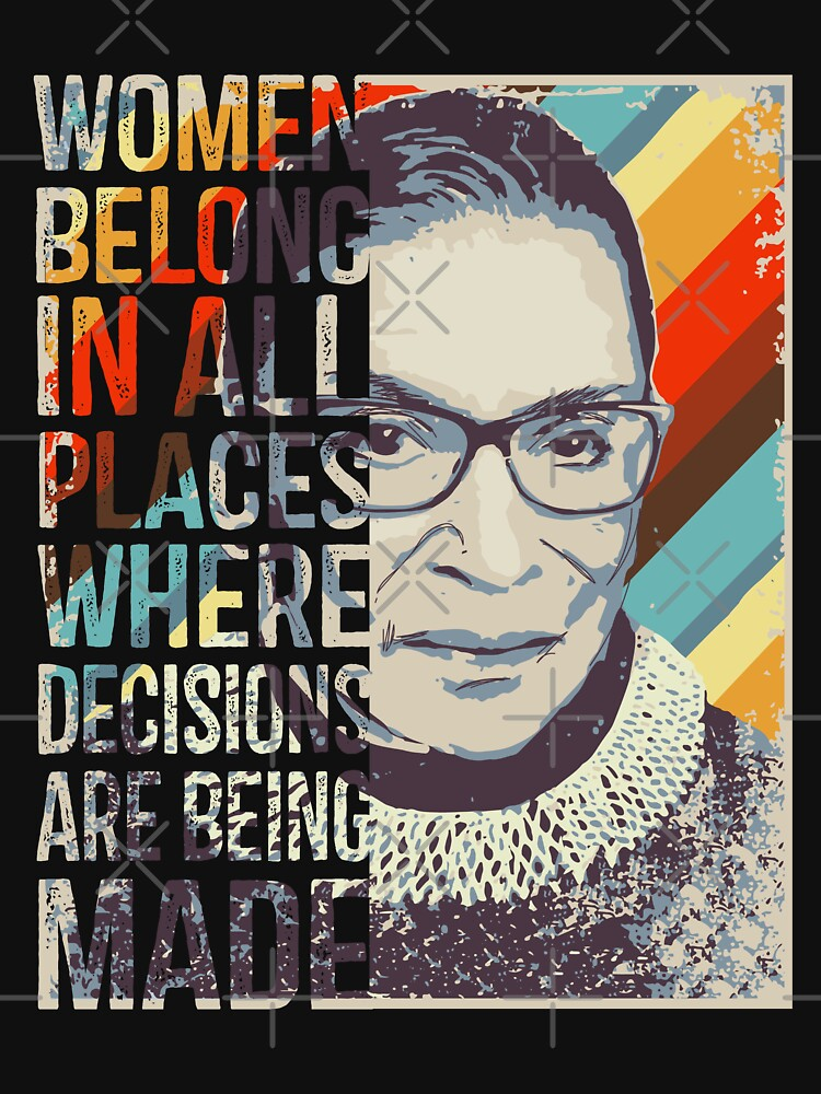 Ruth Bader Ginsburg RBG Women Belong In All Places by EcoKeeps