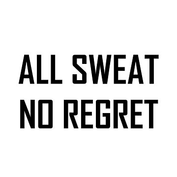 All Sweat No Regret Workout by TheBestStore