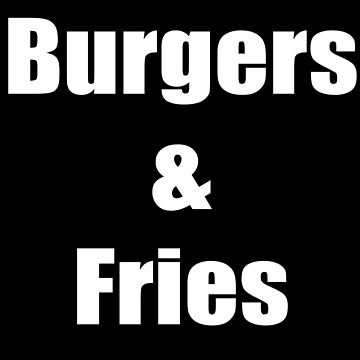 Burgers and Fries T-Shirt by stickersandtees