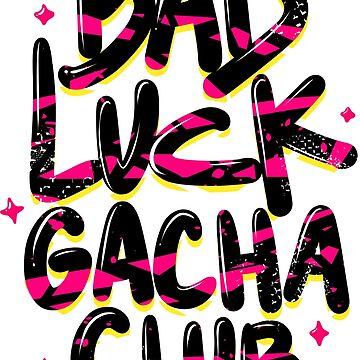 Bad Luck Gacha Club by astrayeah
