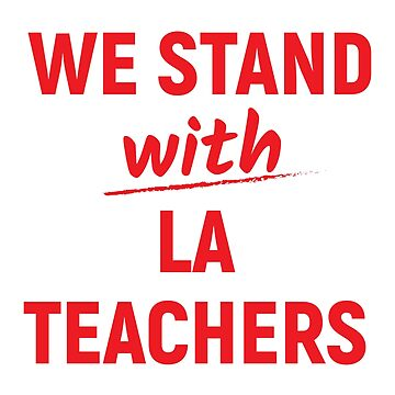 Stand With LA Teachers by radvas