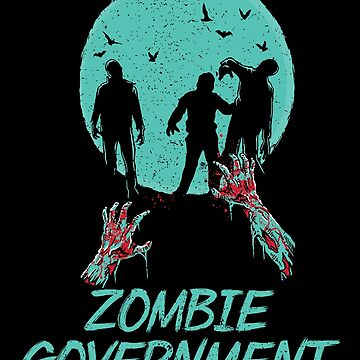 Zombie Government Politics Political by broadmeadow