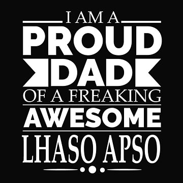 Proud Dad Lhasa Apso Dog Dad Owner Father's Day by losttribe