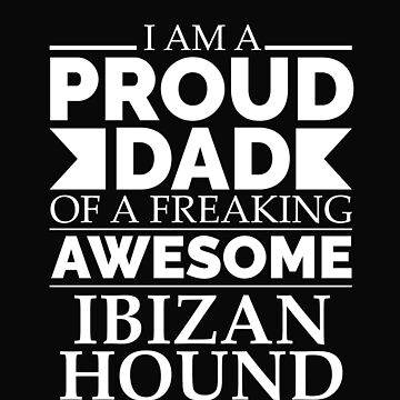 Proud dad Ibizan hound Dog Dad Owner Father's Day by losttribe