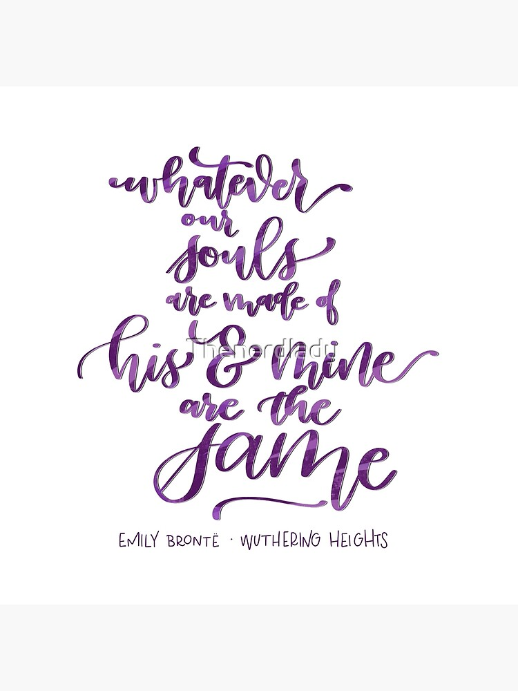 Whatever Our Souls Are Made Of - Wuthering Heights by Thenerdlady