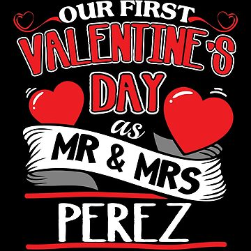 Perez First Valentines Day As Mr And Mrs by epicshirts