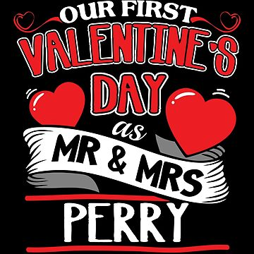 Perry First Valentines Day As Mr And Mrs by epicshirts