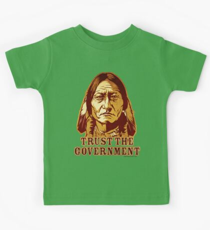 Trust The Government Sitting Bull Edition Kids Clothes