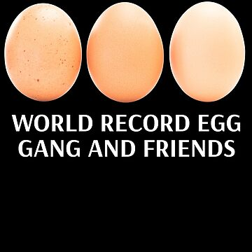 World Record Egg With His Two Best Friends His Gang  by peter2art