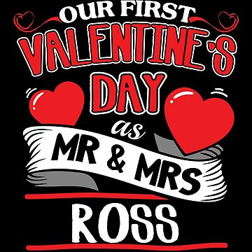 Ross First Valentines Day As Mr And Mrs by epicshirts