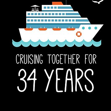 Cruising Together For 34 Years Wedding Anniversary by with-care