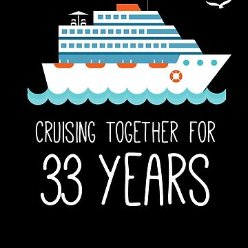 Cruising Together For 33 Years Wedding Anniversary by with-care