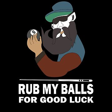RUB MY BALLS FOR GOOD LUCK FUNNY BILLIARDS POOL PLAYERS CUE BALL TSHIRT, MUGS GIFTS by sols