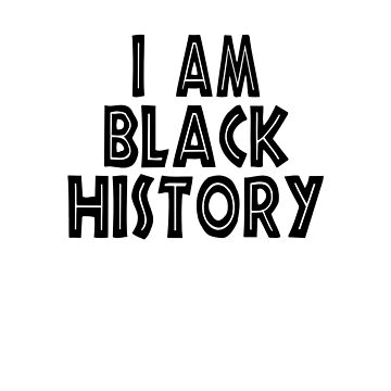 I Am Black History Gifts by galleryOne