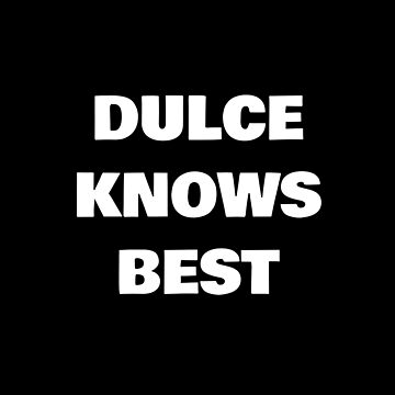 Dulce Knows Best by DogBoo