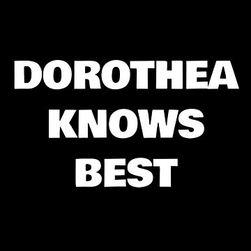 Dorothea Knows Best by DogBoo