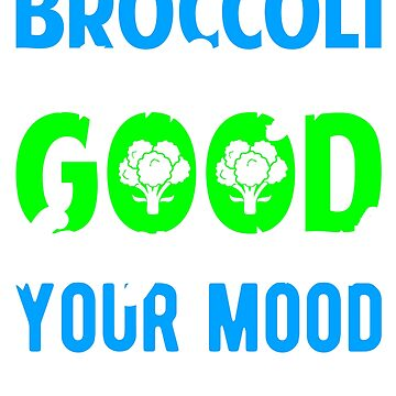 Broccoli is Always Good for you and your Mood Healthy Living by KanigMarketplac
