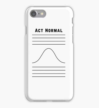 Act Normal iPhone Case/Skin