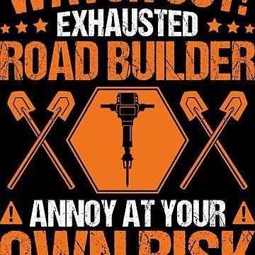 Road Builder Roadbuilder Waymaker Gift Present by Krautshirts