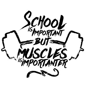 School Is Important But Muscles -Illustration (v2) by BlueRockDesigns