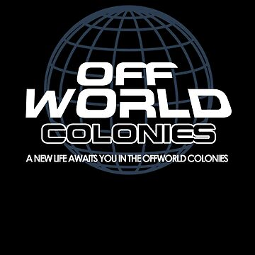 A New Life Awaits you in the Offworld Colonies by McPod